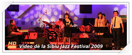 Video HD de la Galele Studentesti de Jazz si de la Sibiu jazz Festival 2009