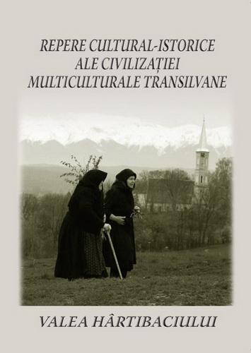 Repere cultural-istorice ale civilizatiei multiculturale transilvane.Valea Hartibaciului